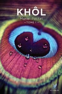 Muriel Pactat - Khôl Tome 1 : .