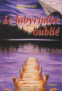 Muriel Pactat - Le labyrinthe oublié Tome 1 : .