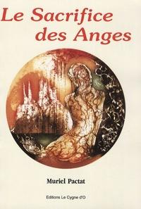 Muriel Pactat - Le sacrifice des Anges - Tome 3.