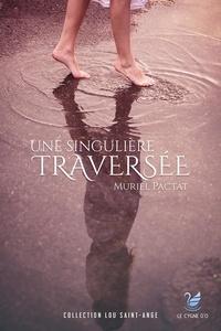 Muriel Pactat - Une singulière traversée.
