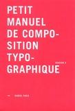 Muriel Paris - Petit manuel de composition typographique.