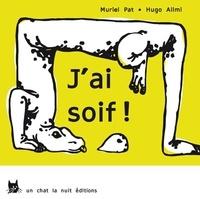 Muriel Pat et Hugo Alimi - J'ai soif !.