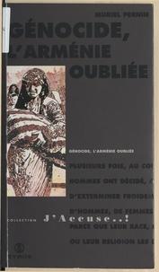 Muriel Pernin et Laure Saint-Marc - Génocide, l'Arménie oubliée.