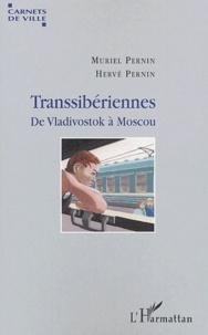 Muriel Pernin et Hervé Pernin - Transsibériennes - De Vladivostok à Moscou.