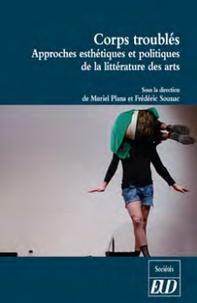 Muriel Plana et Frédéric Sounac - Corps troublés - Approches esthétiques et politiques de la littérature et des arts.