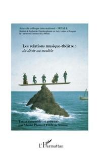 Muriel Plana et Frédéric Sounac - Les relations musique-théâtre : du désir au modèle.