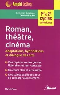 Muriel Plana - Roman, théâtre, cinéma au XXe siècle - Adaptations, hybridations et dialogue des arts.