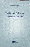 Muriel Plana - Théâtre et politique - Tome 1, Modèles et concepts.