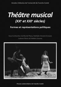 Muriel Plana et Nathalie Vincent-Arnaud - Théâtre musical (XXe et XXIe siècles) - Formes et représentations politiques.