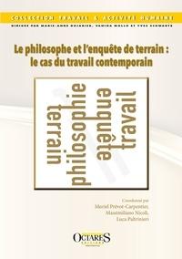 Muriel Prévot-Carpentier et Massimiliano Nicoli - Le philosophe et l'enquête de terrain : le cas du travail contemporain.