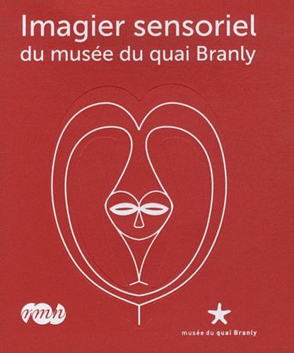 Muriel Rausch - Imagier sensoriel du musée du quai Branly. 1 CD audio