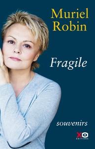 Téléchargement ebook gratuit pour ipad 2 Fragile par Muriel Robin 9782845636163 en francais