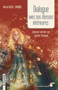 Muriel Rojas Zamudio - Dialogue avec nos déesses intérieures - Ou comment enrichier son identité féminine.