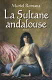 Muriel Romana - La Sultane andalouse.