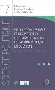 Muriel Sacco et Corinne Torrekens - Circulation des idées et des modèle de l'action publique en question - Le cas des politiques d'intégration.