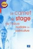 Muriel Saget - Le carnet de stage de l'auxiliaire de puériculture.