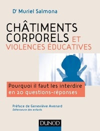 Muriel Salmona - Châtiments corporels et violences éducatives - Pourquoi il faut interdire en 20 questions-réponses.