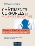 Muriel Salmona - Châtiments corporels et violences éducatives - Pourquoi il faut les interdire en 20 questions réponses.