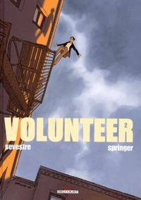 Muriel Sevestre et Benoît Springer - Volunteer Tome 2 : .