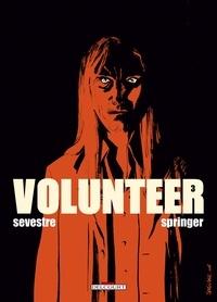 Muriel Sevestre et Benoît Springer - Volunteer Tome 3 : .