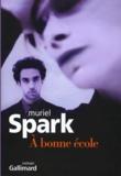 Muriel Spark - A bonne école.