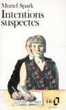 Muriel Spark - Intentions suspectes.