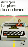 Muriel Spark - La Place du conducteur.