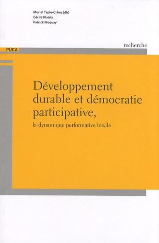 Muriel Tapie-Grime et Cécile Blatrix - Développement durable et démocratie participative - La dynamique performative locale.