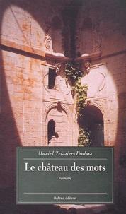 Muriel Teissier-Tobas - Le château des mots.