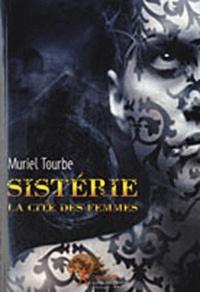 Muriel Tourbe - Sistérie - La cité des femmes.