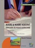 Muriel Trémeur - Maire & maire-adjoint - Pouvoirs d'officier de police judiciaire.