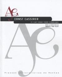 Muriel Van Vliet - Ernst Cassirer et l'art comme forme symbolique.