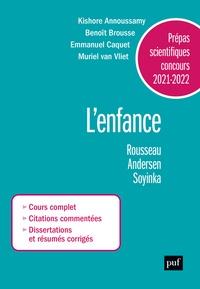 Muriel van Vliet et Emmanuel Caquet - L'enfance - Rousseau, Andersen, Soyinka. Prépas scientifiques.
