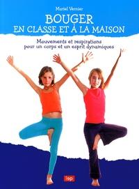 Bouger en classe et à la maison - Mouvements et respirations pour un corps et un esprit dynamiques.pdf