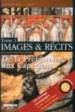 Muriel Vigié - Images & Récits CE2 - Tome 1, De la Préhistoire aux Capétiens.