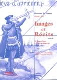 Muriel Vigié - Images & Récits CM1 - Tome 2, De Hugues Capet à la mort de Louis XIV.