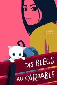 Muriel Zürcher - Des bleus au cartable.