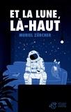 Muriel Zürcher - Et la Lune, là-haut.