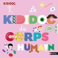 Muriel Zürcher et Didier Balicevic - Le Kididoc du corps humain.