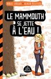 Muriel Zürcher et Olivier Pelletier - Le Mammouth se jette à l'eau !.