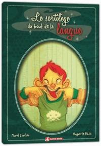 Muriel Zürcher - Le sortilège du bout de la langue.