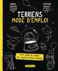 Muriel Zürcher et Stéphane Nicolet - Terriens, mode d'emploi - Petit guide de suvie de l'alien en milieu humain.