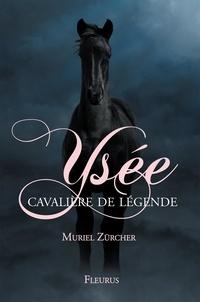 Muriel Zürcher - Ysée, cavalière de légende Tome 1 : .