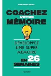 Murièle Bozec-Pearce - Coachez votre mémoire - Développez une super mémoire en 26 semaines.