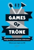 Murièle Bozec-Pearce - Games of trône - Enigmes et problèmes infernaux.