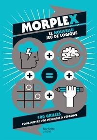 Murièle Bozec-Pearce - Morplex - Le nouveau jeu de logique - 100 grilles pour mettre vos méninges à rude épreuve.