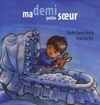 Muriele Charlet-Dreyfus et Frédérique Rich - Ma demi petite soeur.