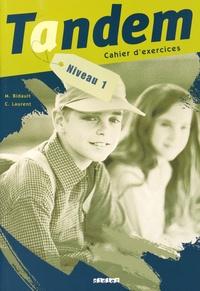 Murielle Bidault et Christophe Laurent - Tandem - Cahier d'exercices Niveau 1.