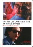 Murielle Bisson et Patricia Martoglio - Sur les pas de France Gall et Michel Berger - Road-book d'une groupie.