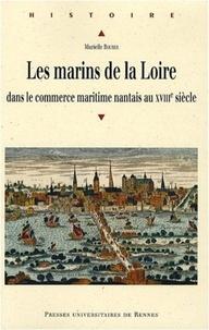 Murielle Bouyer - Les marins de la Loire dans le commerce maritime nantais au XVIIIe siecle.